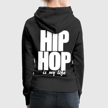 hip hop is my life - Sweat-shirt à capuche Premium pour femmes