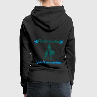 Westernreiten Sports in Emotion - Frauen Premium Hoodie