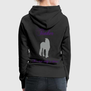 tinker_its_not_only_a_horse - Frauen Premium Hoodie