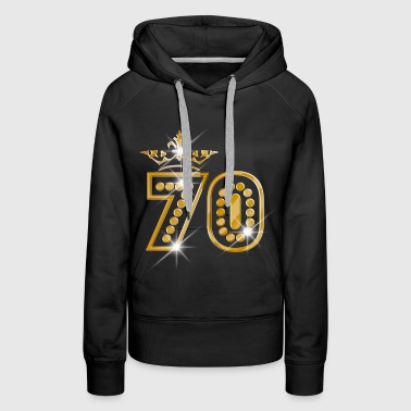 70 - Birthday - Queen - Gold - Burlesque - Women's Premium Hoodie