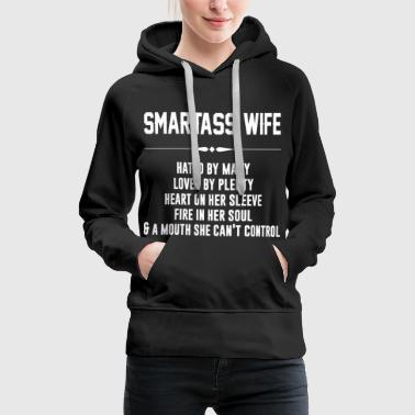 Smartass wife hated by many loved by plenty - Women's Premium Hoodie