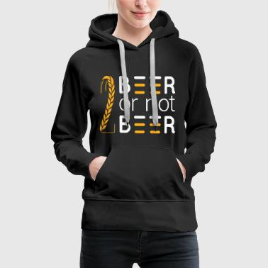 Beer Or Not Beer - Women's Premium Hoodie