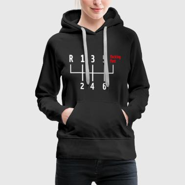 Shirt gift gear shift fucking almost - Women's Premium Hoodie