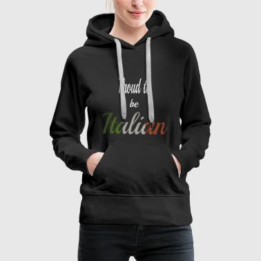 Proud to be Italian - Women's Premium Hoodie