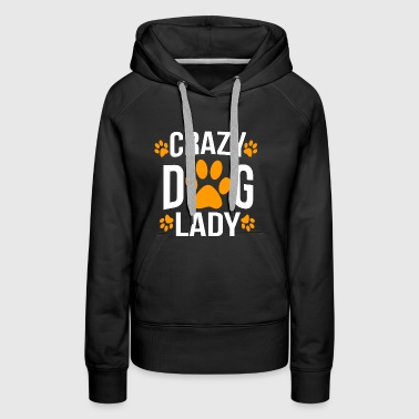 Crazy Dog Lady - Crazy Dog Lady - Women's Premium Hoodie