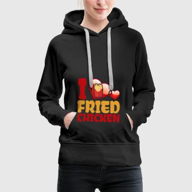 J'aime Fried Chicken - Sweat-shirt à capuche Premium pour femmes