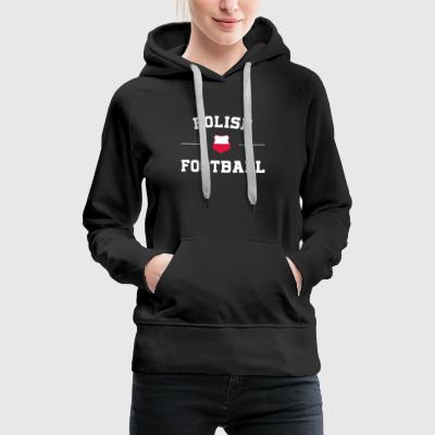 Polish Football Shirt - Polish Soccer Jersey - Women's Premium Hoodie