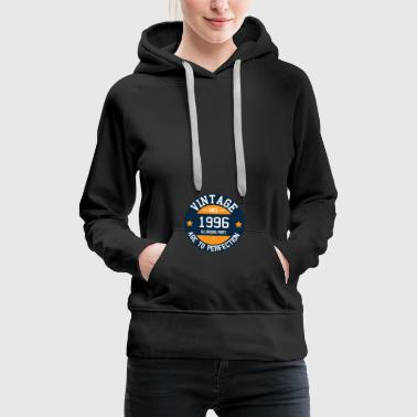 Vintage since 1996 - Age to Perfection Year of birth - Women's Premium Hoodie