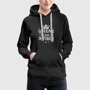 Queens are born in OCTOBER - Women's Premium Hoodie
