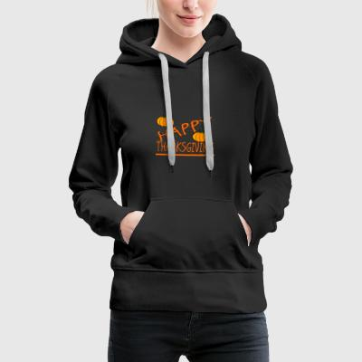 happy thanksgiving the thank you shirt - Women's Premium Hoodie