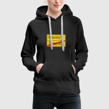 Leaving Democracy entering Dictatorship - Women's Premium Hoodie