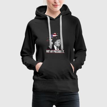 not Trump usa Präsident Flagge anti Demo Amerika t - Frauen Premium Hoodie