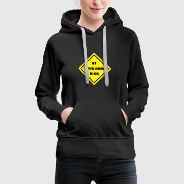 At your own risk! - Women's Premium Hoodie