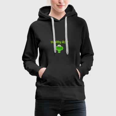 Healthy as fuck - Frauen Premium Hoodie