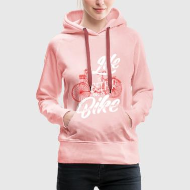 Life is better on a bike - Women's Premium Hoodie