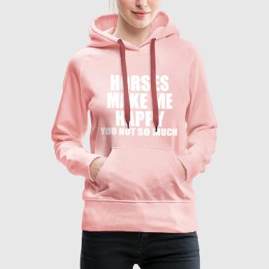 horses make me happy - Women's Premium Hoodie