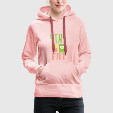 Mad Stay thick ... - Women's Premium Hoodie