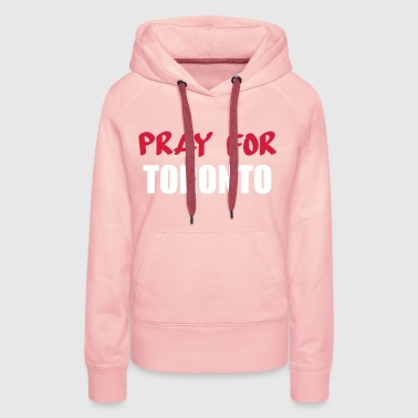 pray for totonto - Women's Premium Hoodie