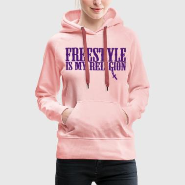 freestyle is my religion - Frauen Premium Hoodie