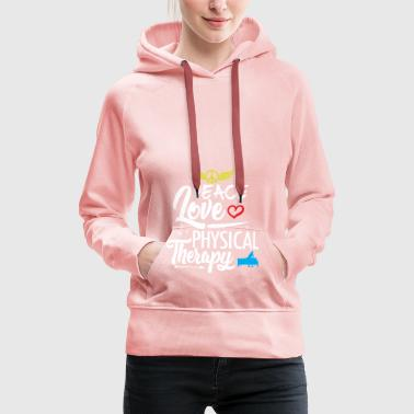 Physiotherapy Peace Love Anniversary - Women's Premium Hoodie