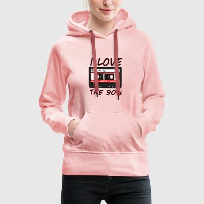 I Love The 90's 90s, 90s, dance, music, nineties - Women's Premium Hoodie