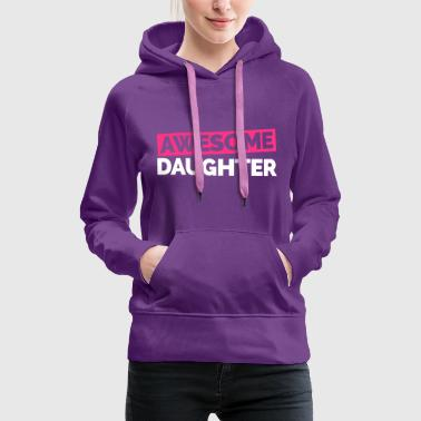 Awesome Awesome Daughter  - Frauen Premium Hoodie