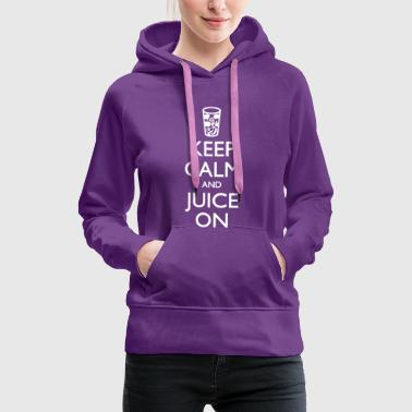 Keep Calm And Juice On 2 - Women's Premium Hoodie