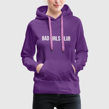 Bad girls Club - Naisten premium-huppari