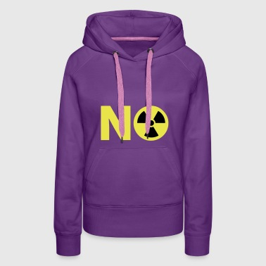 Nuclear Power No Thanks - Women's Premium Hoodie