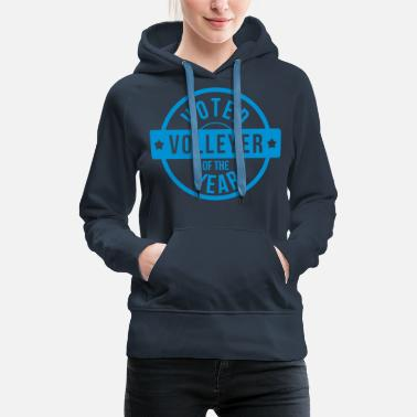 Volleyer Voted Volleyer of the year - Women's Premium Hoodie