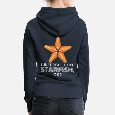 Ok I Just Really Like Starfish Strand Seestern - Frauen Premium Hoodie