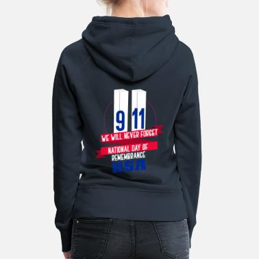 Ny 9/11 Never Forget America United States Gift - Sweat à capuche premium Femme