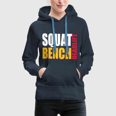 Squat Bench Deadlift - Women's Premium Hoodie