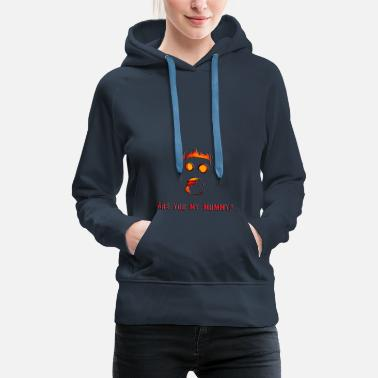 Fandom Are you my mummy - Women's Premium Hoodie