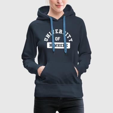 University university of nowhere - Frauen Premium Hoodie