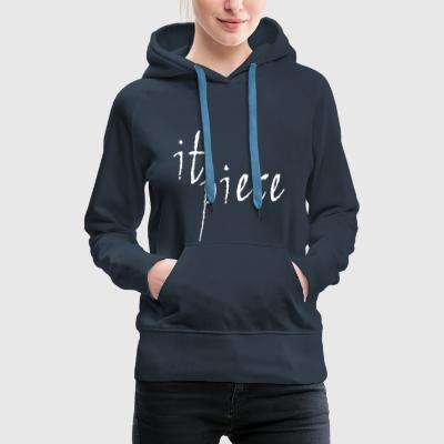 It piece - Women's Premium Hoodie