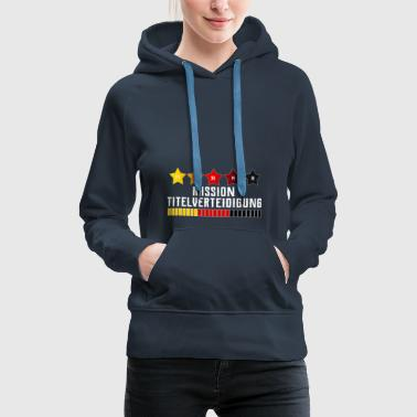 Germany Fußball Fanshirt title defense - Women's Premium Hoodie