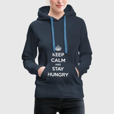 Stay hungry / stay hungry / gift - Women's Premium Hoodie