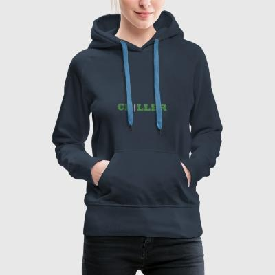 CHILLER - Chill your life boy - Women's Premium Hoodie