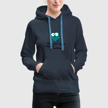 Funny Owl with bottle - please don't shove - Women's Premium Hoodie