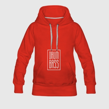 Drum And Bass gift for Drummers - Women's Premium Hoodie