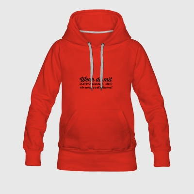 If you are with - Women's Premium Hoodie