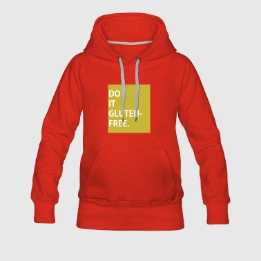 DO IT GLUTEN-FREE - CAMPAIGN T-SHIRT - Frauen Premium Hoodie