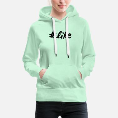 Post #Like - Women's Premium Hoodie