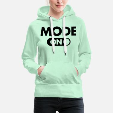 Mode (Your Text) Mode (ON) - Vrouwen premium hoodie