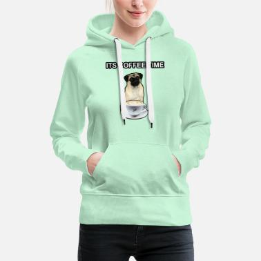 Pug It's dogs coffee time - Women's Premium Hoodie