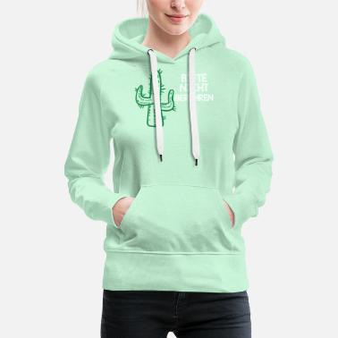 Light Please do not touch - cactus - Women's Premium Hoodie