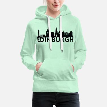 Edinburgh Edinburgh Scotland UK Skyline Gift Idea - Women's Premium Hoodie