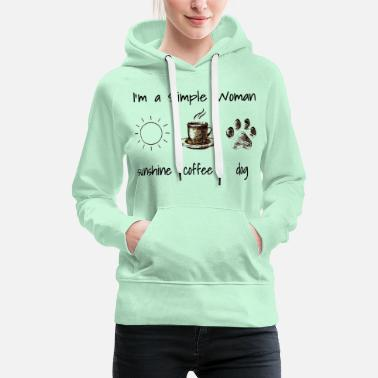 Coffee I'm a simple woman - Women's Premium Hoodie
