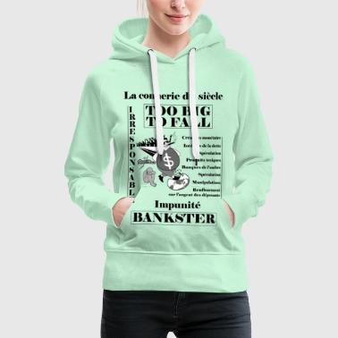bankster irresponsible and unpunished - Women's Premium Hoodie